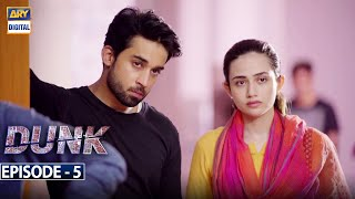 Dunk Episode 5 [Subtitle Eng] - 20th January 2021 - ARY Digital Drama