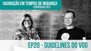 ep20 - Guidelines do VGG