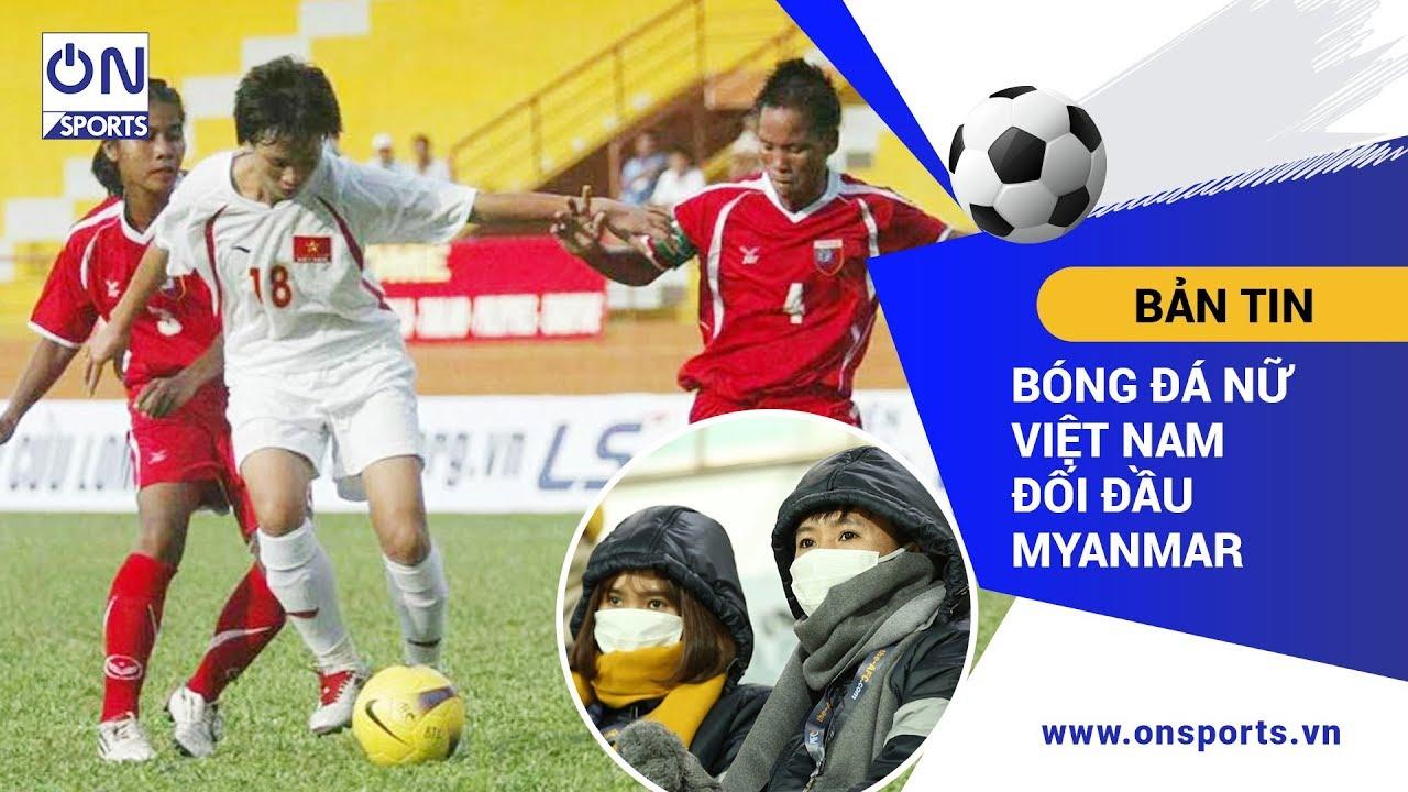 On Sports 4/2 | Bóng đá nữ Việt Nam đụng độ Myanmar, nhiều trận đấu bị dời lịch do virus Corona