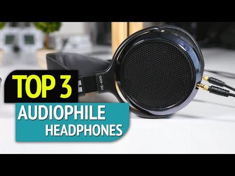 TOP 3: Audiophile Headphones 2018