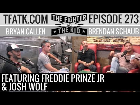 The Fighter and The Kid  Episode 273: Freddie Prinze Jr. & Josh Wolf