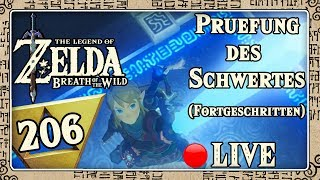 🔴 THE LEGEND OF ZELDA BREATH OF THE WILD Part 206: Prüfung des Schwertes (Fortgeschritten) - Live