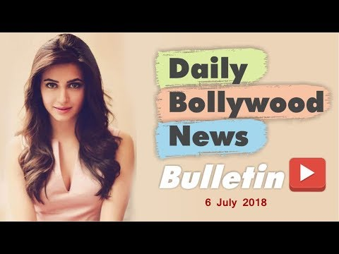 Latest Hindi Entertainment News From Bollywood | 6 July 2018