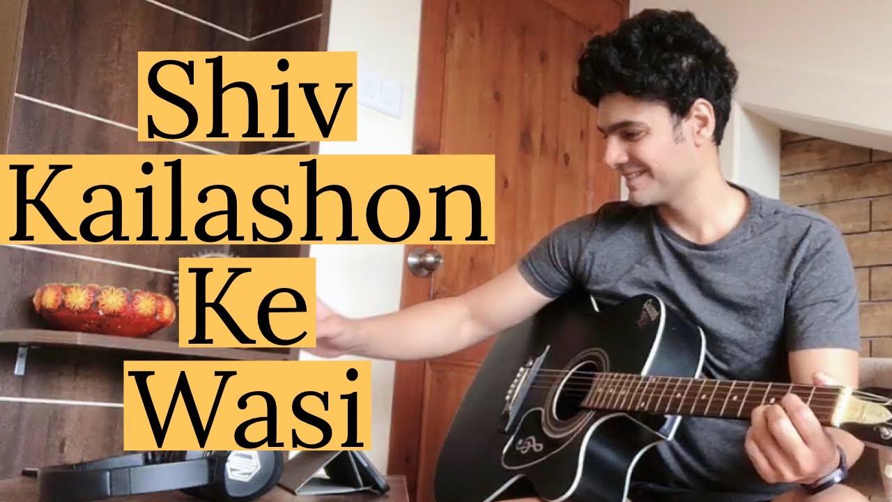 Shiv Kailashon Ke wasi acoustic