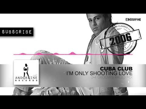 Cuba Club - I'm Only Shooting Love (2-4 Grooves Radio Mix)