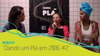 Dando um Plá em 2016 #2 - Rafael Braga, The Get Down, ocupações nas escolas e Eleições no Rio