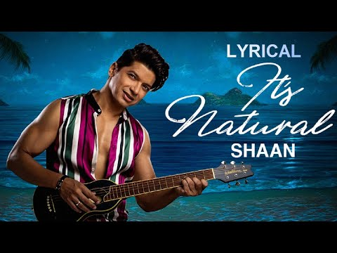 Its Natural (Official Lyrical Video) | 2019 Party Song - Shaan