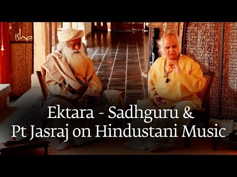 Ektara - Sadhguru and Pt Jasraj on Hindustani Music [Full DVD]