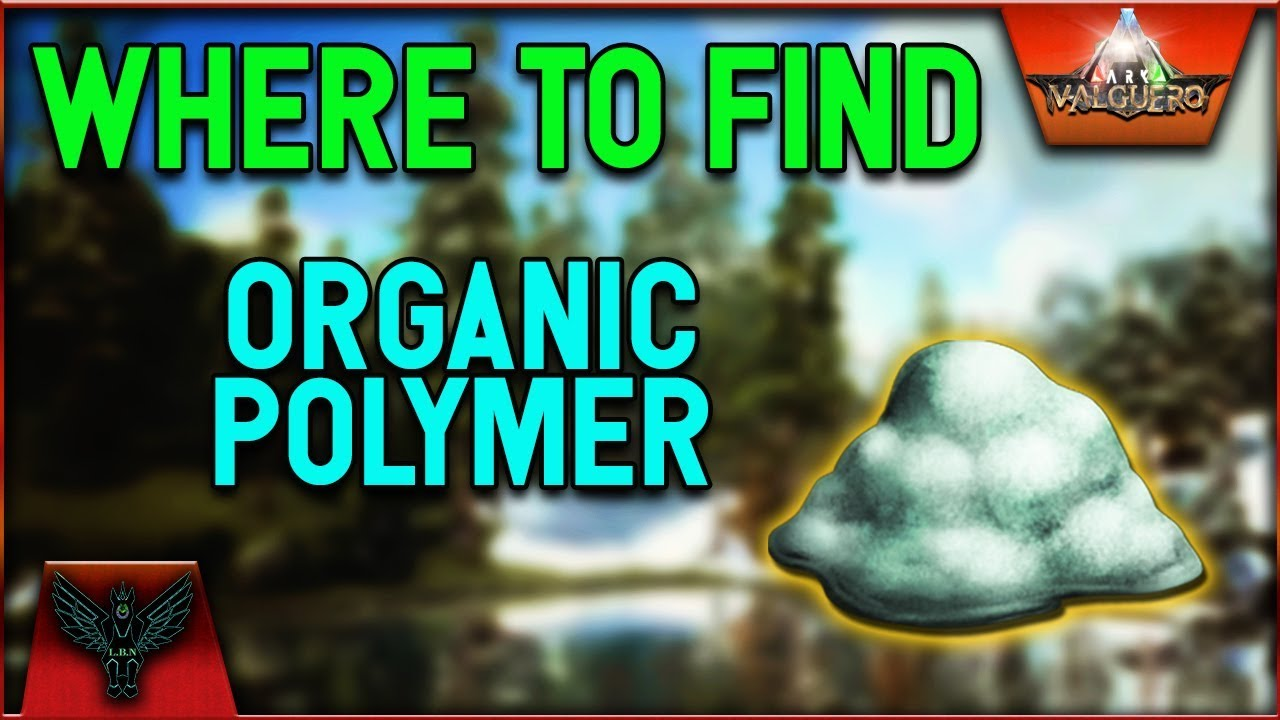 Ark Valguero Where To Find Organic Polymer Youtube Be aware, however, that this organic version of. ark valguero where to find organic polymer