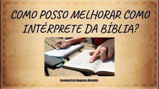 Como posso melhorar como intérprete da Bíblia?
