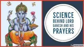 Science behind Lord Ganesh and his prayers