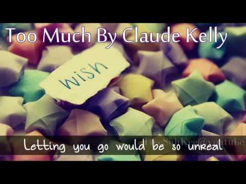 Too Much By Claude Kelly