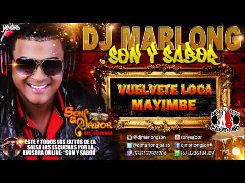 Vuelvete Loca - Mayimbe - DJ Marlong Son Y Sabor