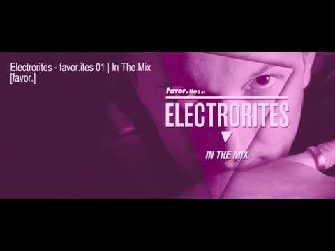 ELECTRORITES - favor.ites 01 | In The Mix // (favortechno.com)