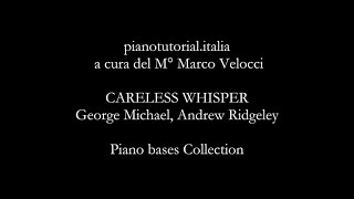 CARELESS WHISPER  - George Michael, Andrew Ridgeley - Piano bases Collection