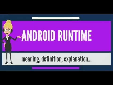 What is ANDROID RUNTIME? What does ANDROID RUNTIME mean? ANDROID RUNTIME meaning & explanation