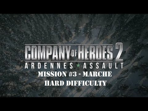 CoH2 Ardennes Assault: Mission #3 - Marche (Hard difficulty) |