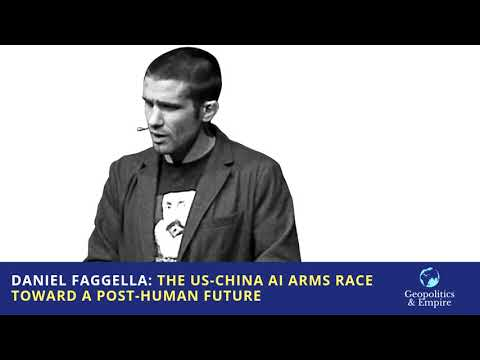 Daniel Faggella: The US-China AI Arms Race Toward a Post-Human Future