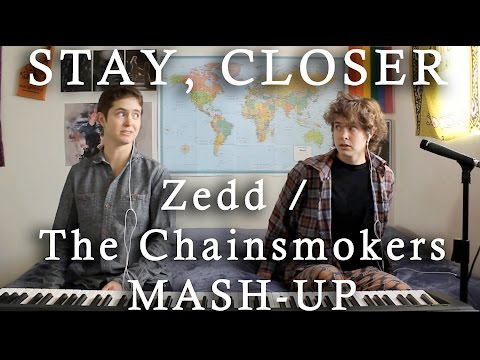 STAY, CLOSER - MASH-UP COVER - Zedd & The Chainsmokers