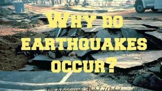 Abu Khadeejah - Why do earthquakes occur?