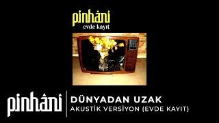 Pinh  ni - Dunyadan Uzak - Akustik Versiyon  Evde Kayit  Resimi