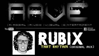 RUBIX - THAT RHYTHM [original mix] HQ