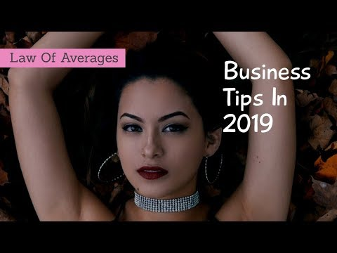 Business Tips In 2019 (Law Of Averages)