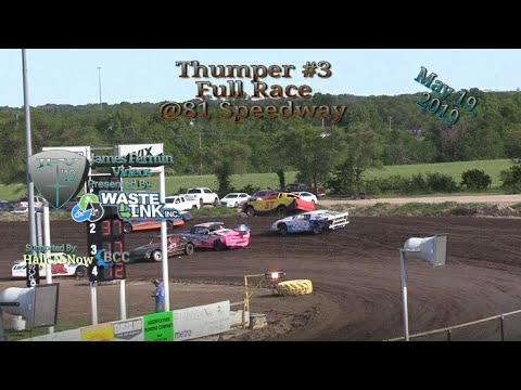 Thumpers #3, Full Race, 81 Speedway, 05/19/19