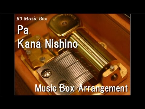Pa/Kana Nishino [Music Box]