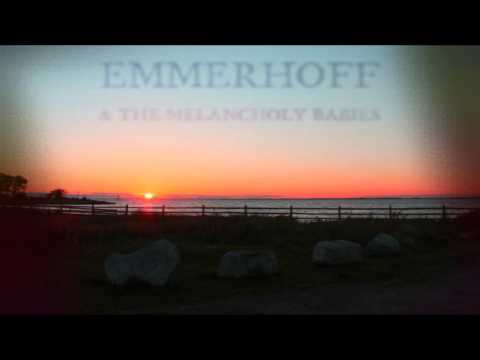 Emmerhoff & The Melancholy Babies - This Summers' Done