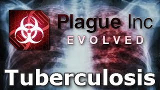 Plague Inc: Custom Scenarios - Tuberculosis