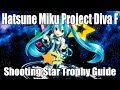 Shooting Star Trophy Guide | Hatsune Miku Project Diva F