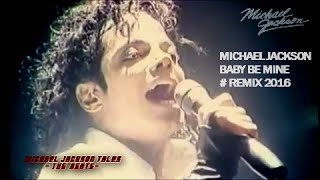Michael Jackson - Baby Be Mine [#New ReMix] Extended HQ