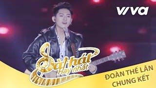 Em Nghĩ Sao - Đoàn Thế Lân | Tập 10 Chung Kết Sing My Song 2016 [Official]