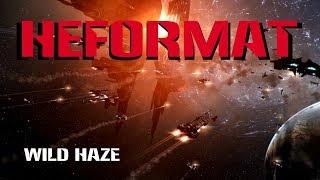 Wild Haze. HeFORMAT серия 1