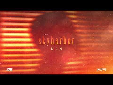 SKYHARBOR - Dim (Official HD Audio)