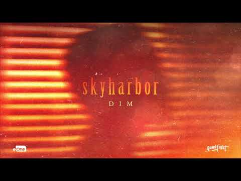 SKYHARBOR - Dim (Official HD Audio)