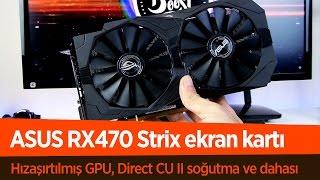 Asus RX470 Strix Ekran Kartı İnceleme Videosu | Full HD'de Başarılı F/P Kartı
