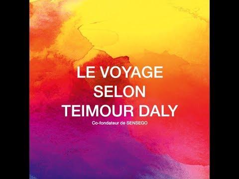 Le voyage selon Teimour Daly