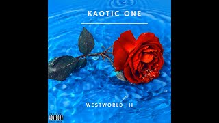 Westworld III(Prod by Sorrow Beats)-Kaotic One
