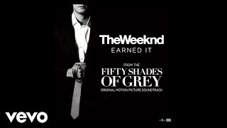 The Weeknd - Earned It (from Fifty Shades Of Grey) (Official Lyric Video)