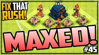 MAX Troops, MAX Bases, MAX Loot! Clash of Clans Fix That Rush #45