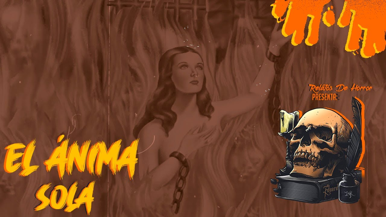 Horror Cast #22 El Anima Sola