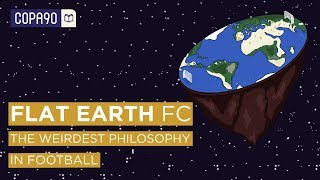 """Flat Earth FC: ''The Ball Is Round But The World Isn't?"""""""