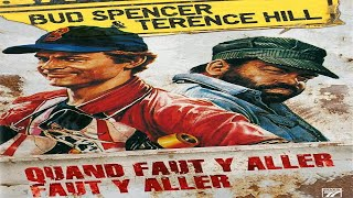 Quand Faut Y Aller Faut Y Aller 1983 HD  Terence Hill  Bud Spencer  Buffy Dee