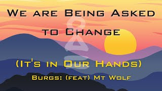 Burgs 2 - (feat) Mt Wolf - We Are Being Asked To Change