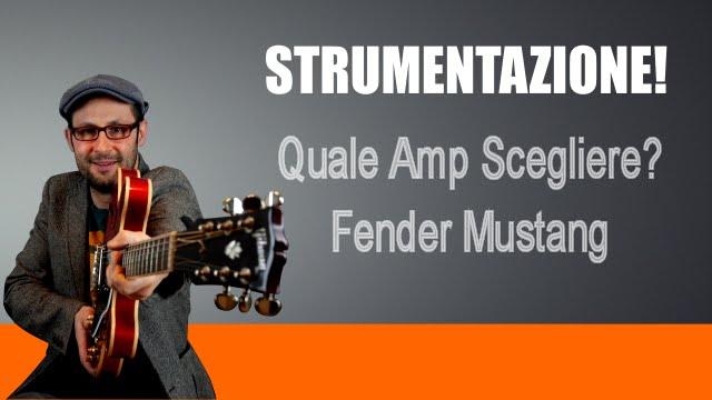 amplificatore chitarra: quale scegliere - fender mustang i