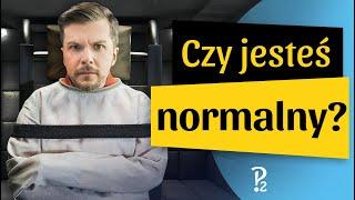 Czy jesteś NORMALNY?