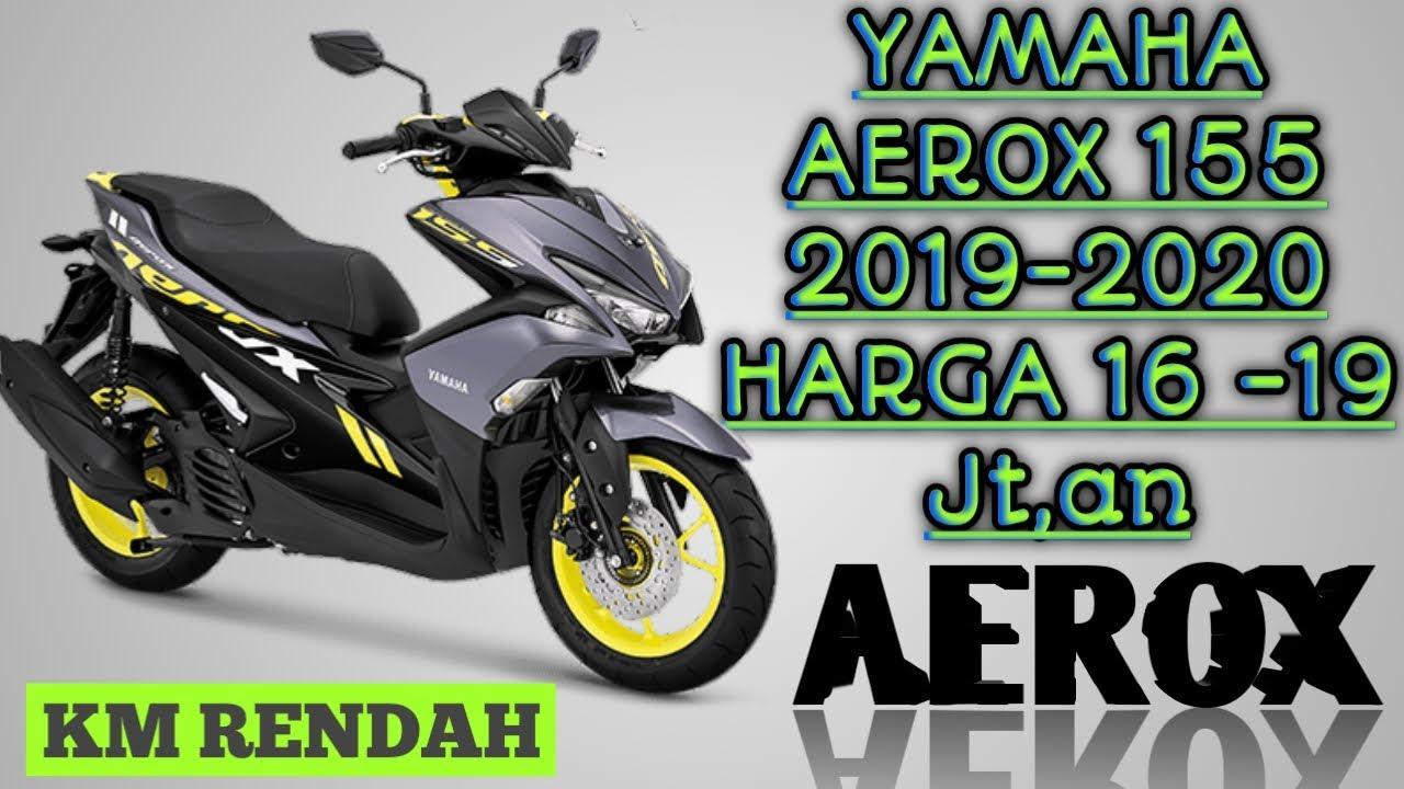 Masyarakat sudah lebih menerima konsep yamaha aerox. INFO HARGA MOTOR BEKAS YAMAHA AEROX 155 TAHUN 2019 - 2020 HARGA 16 - 19 JUTAAN - BEKAS RASA BARU ...