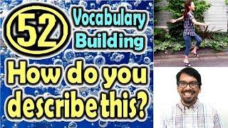 How do you describe this?(52) (Vocabulary Building) [ ForB English Lesson ]